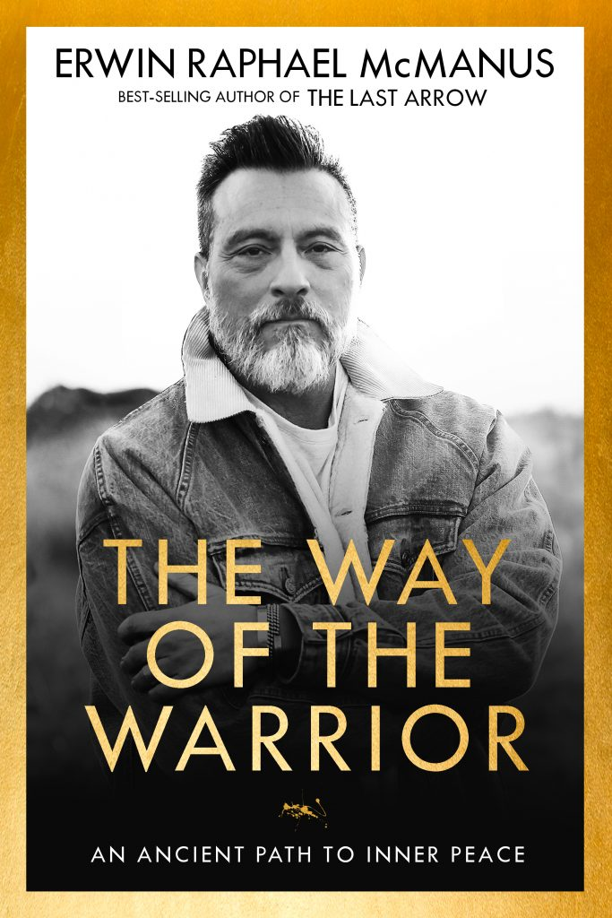 The Way of the Warrior by Erwin Raphael Mcmanus